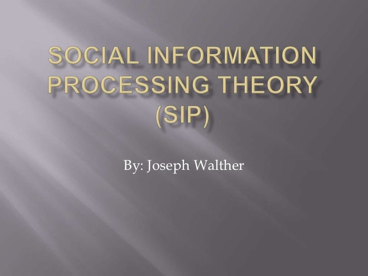 an evaluation of the social information processing theory by joseph walther Express helpline- get answer of your an evaluation of the social information processing theory by joseph walther question fast from real experts.