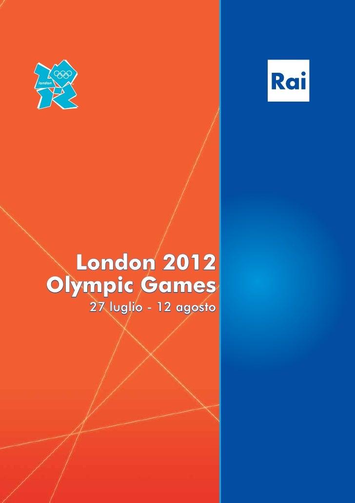 London 2012Olympic Games   27 luglio - 12 agosto