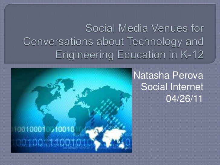 Social Media Venues for Conversations about Technology and Engineering Education in K-12<br />Natasha Perova<br />Social I...