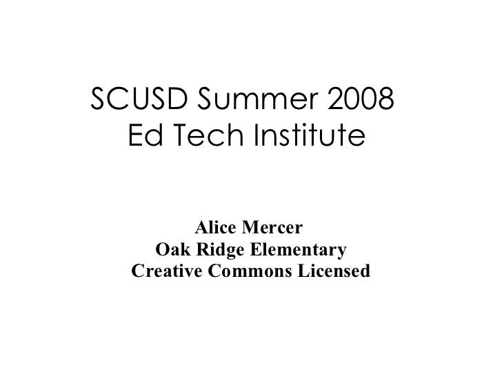 SCUSD Summer 2008  Ed Tech Institute Alice Mercer  Oak Ridge Elementary Creative Commons Licensed