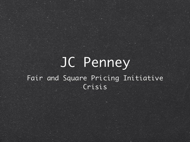JC PenneyFair and Square Pricing Initiative              Crisis