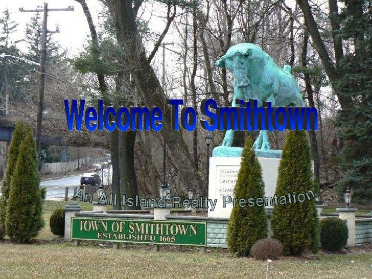 Welcome To Smithtown An All Island Realty Presentation