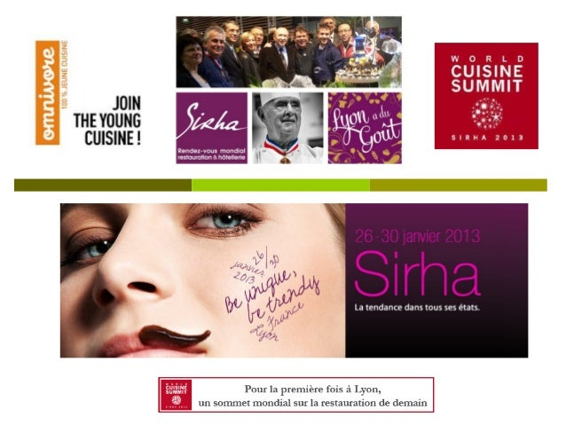 """Présentation du Salon Sirha   """"Avant-gardiste, multi-spécialiste, planétaire, chaleureux,    médiatique, générateur de bu..."""