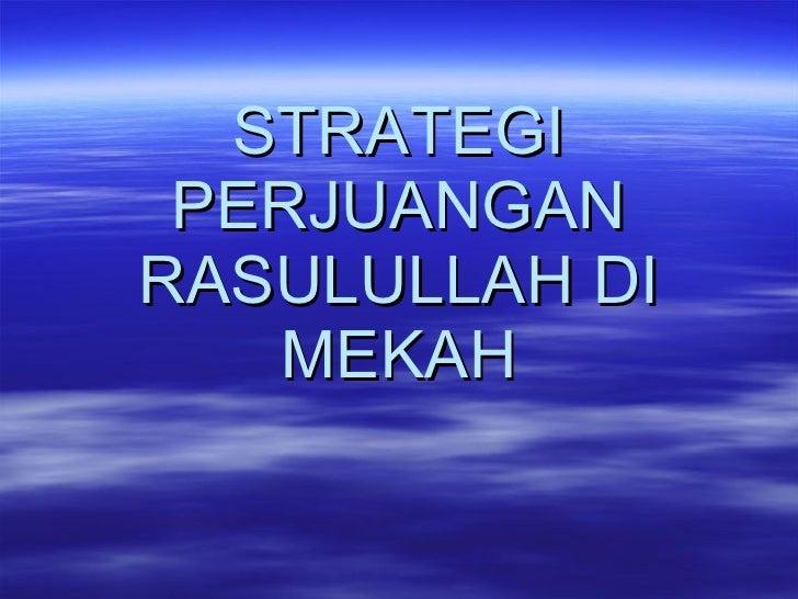 STRATEGI   PERJUANGAN RASULULLAH DI MEKAH