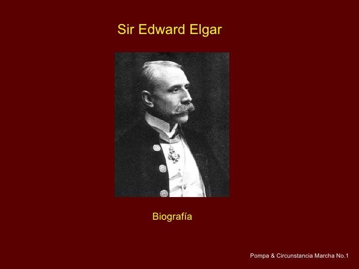 Sir Edward Elgar Biografía Pompa & Circunstancia Marcha No.1