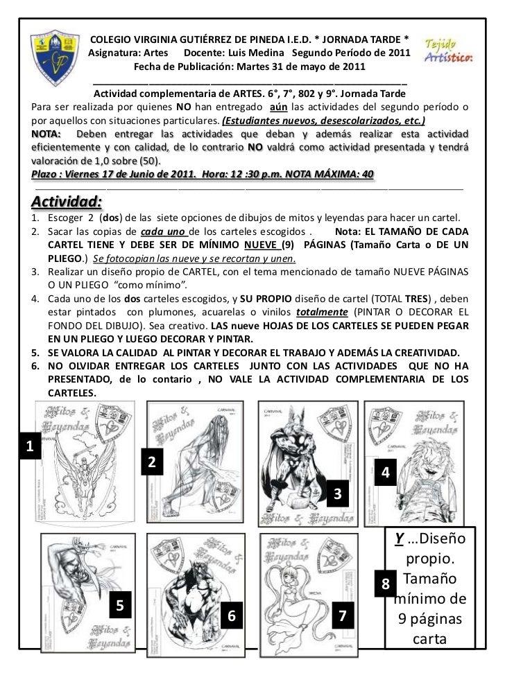 COLEGIO VIRGINIA GUTIÉRREZ DE PINEDA I.E.D. * JORNADA TARDE *             Asignatura: Artes Docente: Luis Medina Segundo P...