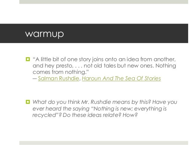 """warmup  """"A little bit of one story joins onto an idea from another, and hey presto, . . . not old tales but new ones. Not..."""