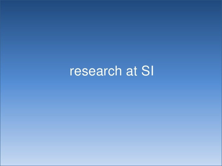 research at SI<br />