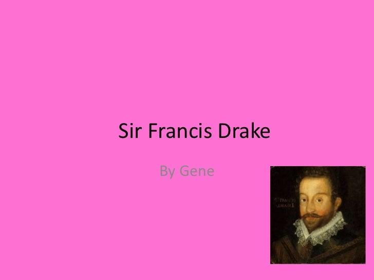 Sir Francis Drake<br />By Gene <br />