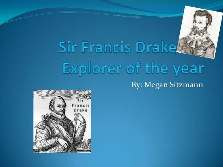 Sir francis drake for explorer of the year
