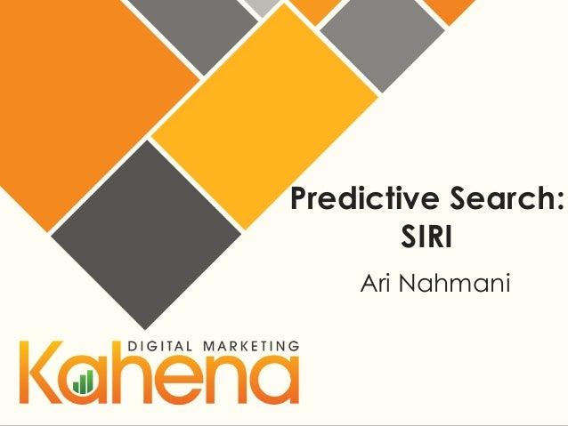 SMX Israel 2014 - Ari Nahmani | Predictive Search: Apple Siri | Kahena Digital Marketing