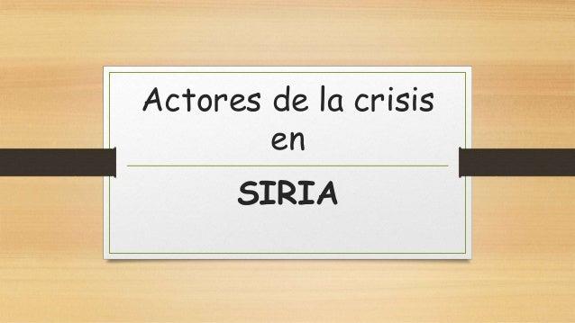 Actores de la crisis en SIRIA