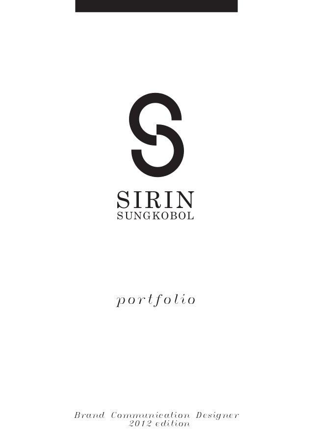 SIRIN SUNGKOBOL  p o rtfolio  Brand Communication Designer 2012 edition