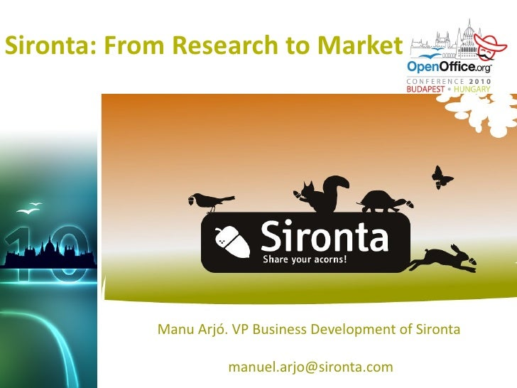 Sironta: From Research to Market                 Manu Arjó. VP Business Development of Sironta                        manu...