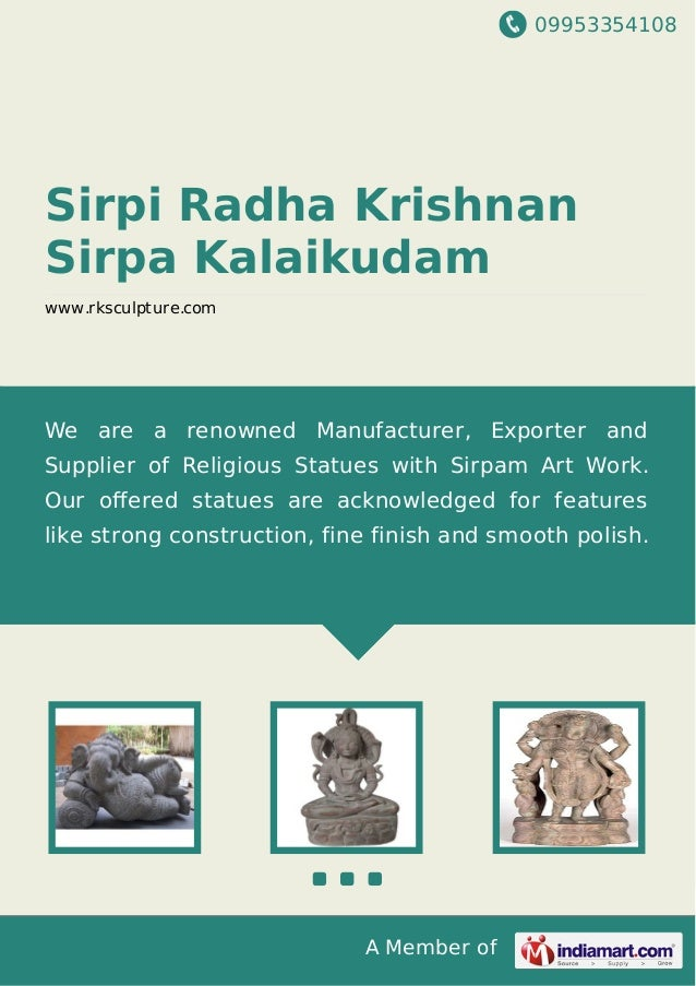 09953354108 A Member of Sirpi Radha Krishnan Sirpa Kalaikudam www.rksculpture.com We are a renowned Manufacturer, Exporter...