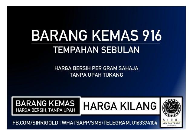 BARANG KEMAS 916 TEMPAHAN SEBULAN HARGA BERSIH PER GRAM SAHAJA TANPA UPAH TUKANG BARANG KEMAS HARGA KILANGHARGA BERSIH, TA...