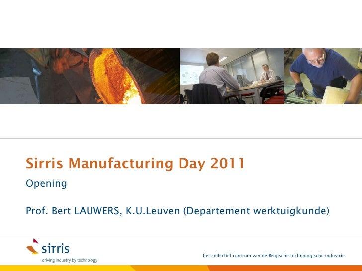 Sirris manufacturingday2011 introduction_bert-lauwers