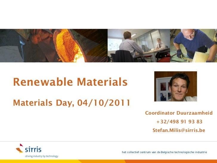 Renewable MaterialsMaterials Day, 04/10/2011                                        Coordinator Duurzaamheid              ...