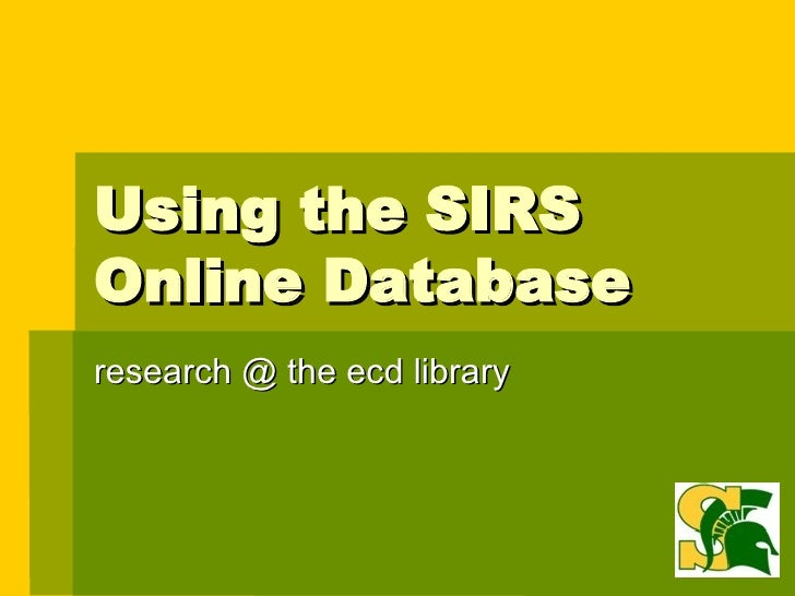Using the SIRS Online Database research @ the ecd library