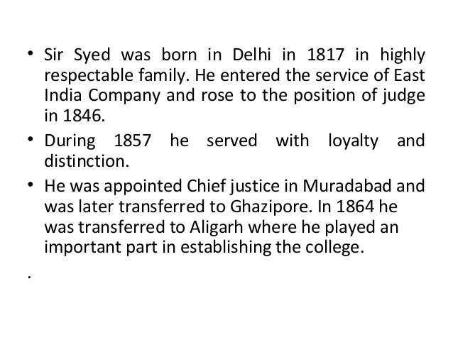 war of independence 1857 and sirsyed ahmed khans contribution Syed ahmad taqvi bin syed muhammad muttaqi kcsi commonly known as sir  syed ahmad  sir syed supported the british during the 1857 uprising, a role  which has been  the animosity between the british and muslims before and  after the rebellion (independence war) of 1857 threatened to marginalise muslim .