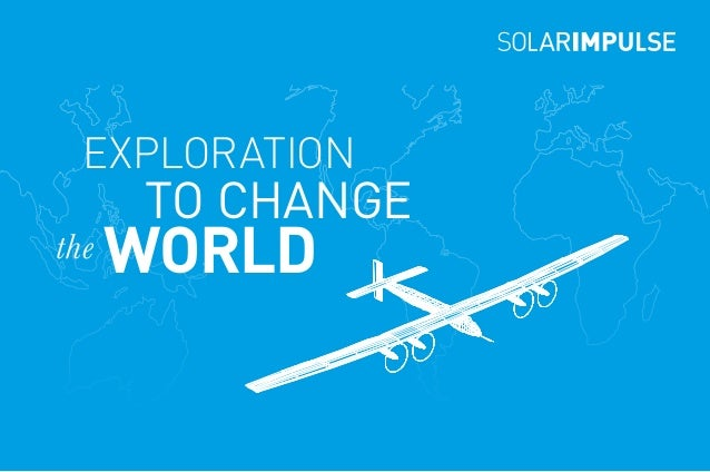 EXPLORATION    TO CHANGE the WORLD