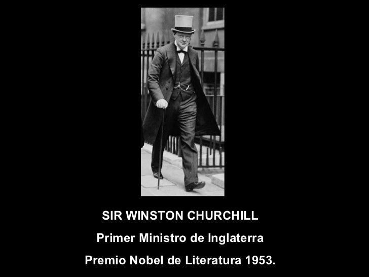 SIR WINSTON CHURCHILL Primer Ministro de InglaterraPremio Nobel de Literatura 1953.