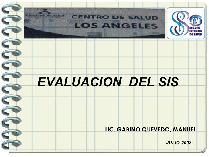 EVALUACION  DEL SIS JULIO 2008 LIC. GABINO QUEVEDO, MANUEL