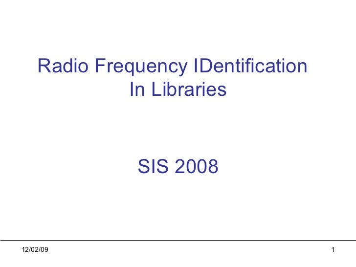 Radio Frequency IDentification  In Libraries SIS 2008