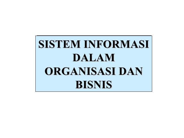 SISTEM INFORMASI DALAM ORGANISASI DAN BISNIS Chapter