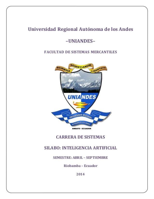 Universidad Regional Autónoma de los Andes –UNIANDES– FACULTAD DE SISTEMAS MERCANTILES CARRERA DE SISTEMAS SILABO: INTELIG...