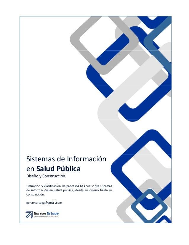 Sistemas de Informaciónen Salud PúblicaDiseño y ConstrucciónDefinición y clasificación de procesos básicos sobre sistemasd...