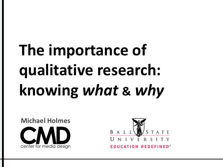 The importance of qualitative research: knowing what&why<br />Michael Holmes<br />