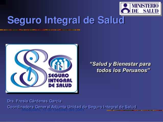 """Miércoles, 31 de Octubre del 2001 """"Salud y Bienestar para todos los Peruanos"""" Dra. Fresia Cárdenas García Coordinadora Gen..."""