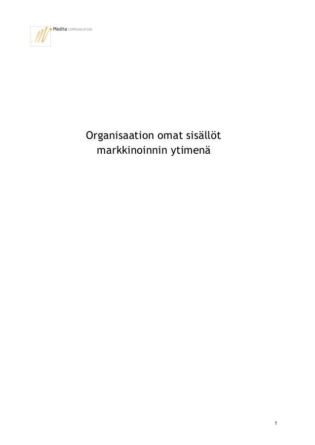 1 Organisaation omat sisällöt markkinoinnin ytimenä