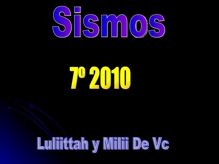 Sismos 7º 2010 Luliittah y Milii De Vc