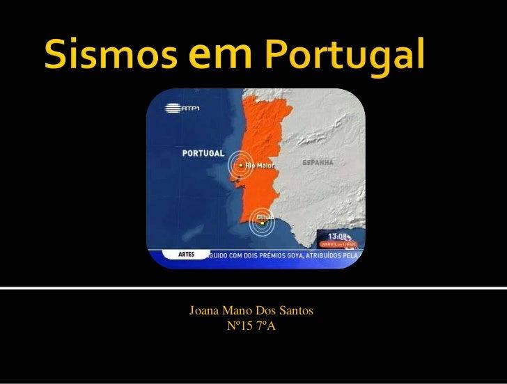 Joana Mano Dos Santos      Nº15 7ºA