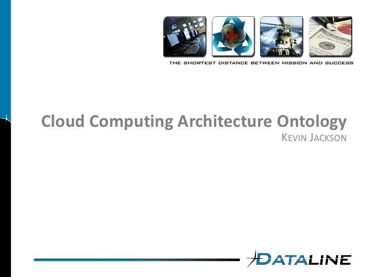 Cloud Computing Architecture Ontology                              KEVIN JACKSON