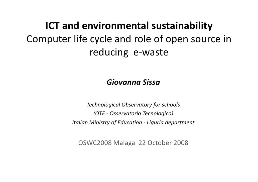ICT and environmental sustainability Computer life cycle and role of open source in                reducing e‐waste       ...