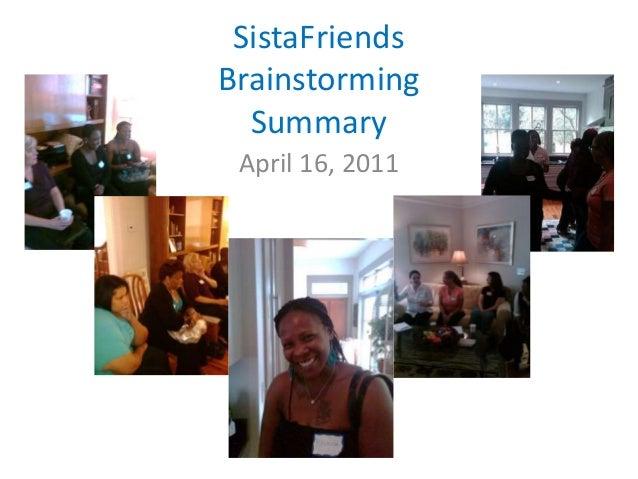 SistaFriendsBrainstorming  Summary April 16, 2011