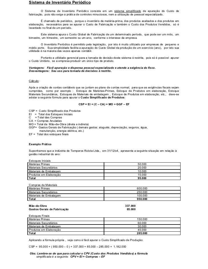 Sistema de Inventário Periódico         O Sistema de Inventário Periódico consiste em um sistema simplificado de apuração ...