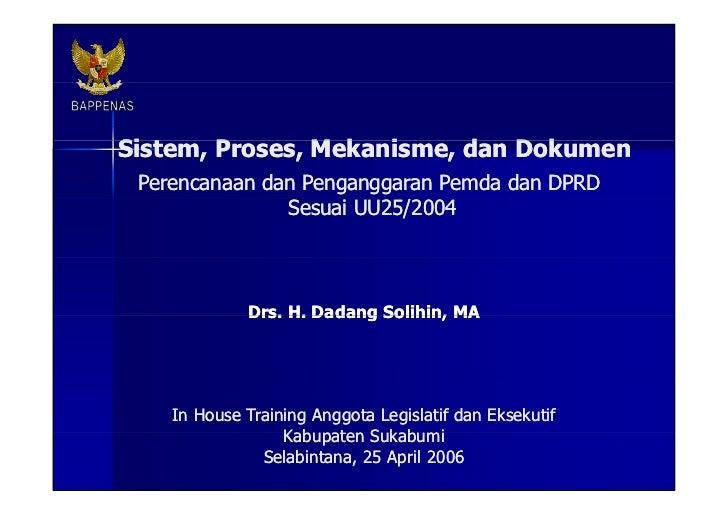 Sistem, Proses, Mekanisme, dan Dokumen Perencanaan dan Penganggaran Pemda dan DPRD Sesuai UU25/2004