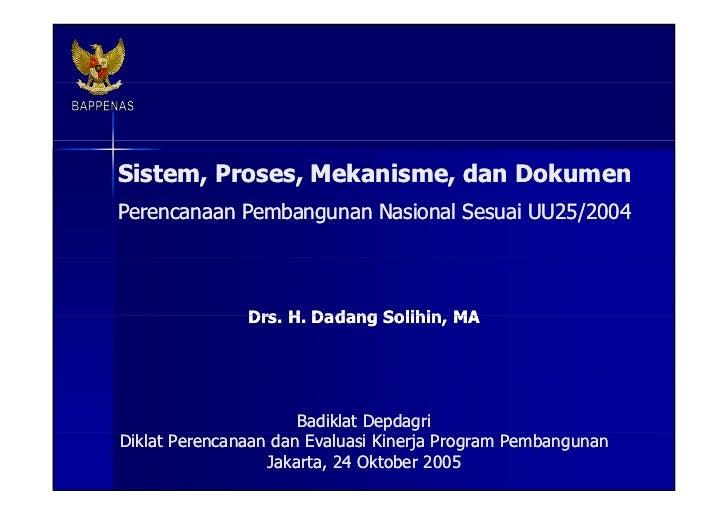 Sistem, Proses, Mekanisme, dan Dokumen Perencanaan Pembangunan Nasional Sesuai UU25/2004