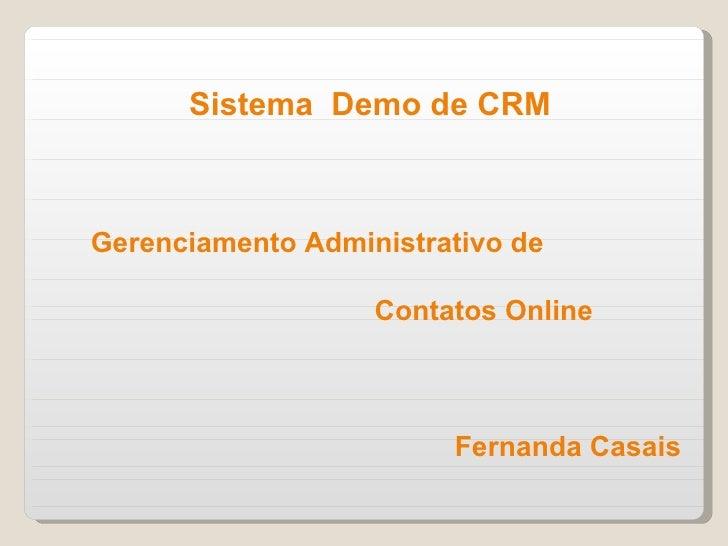 Sistema  Demo de CRM Gerenciamento Administrativo de  Contatos Online   Fernanda Casais