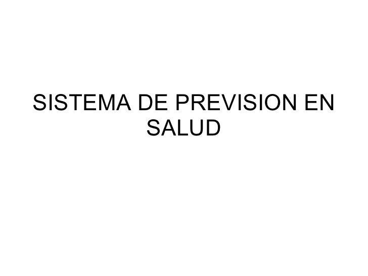 SISTEMA DE PREVISION EN SALUD