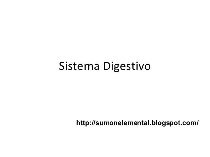 Sistema Digestivo http://sumonelemental.blogspot.com/