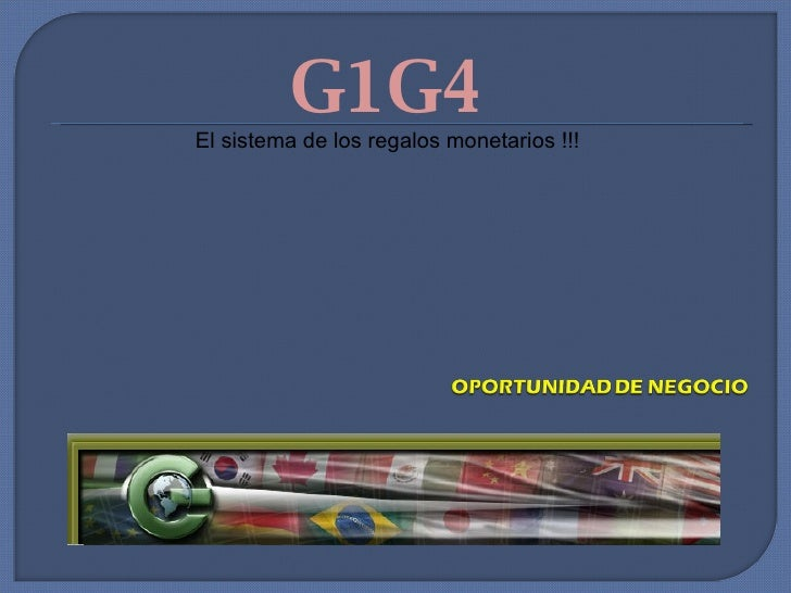 G1G4 El sistema de los regalos monetarios !!!