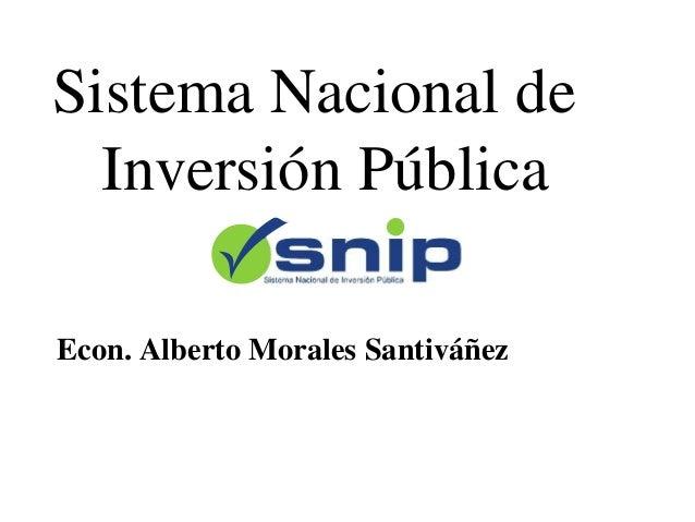 Sistema Nacional de Inversión Pública Econ. Alberto Morales Santiváñez