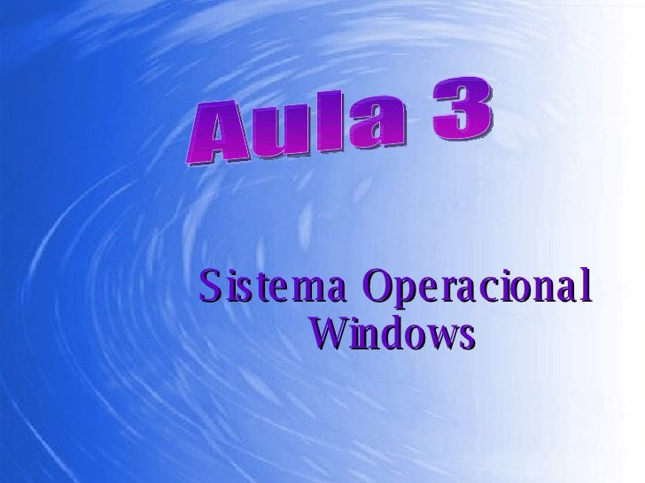 Sistema Operacional Windows Aula 3