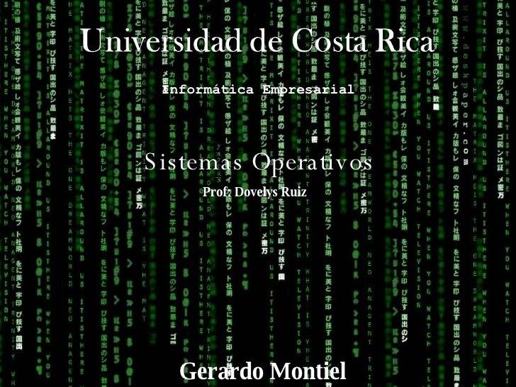 Sistemas Operativos Informática Empresarial Prof: Dovelys Ruiz Gerardo Montiel