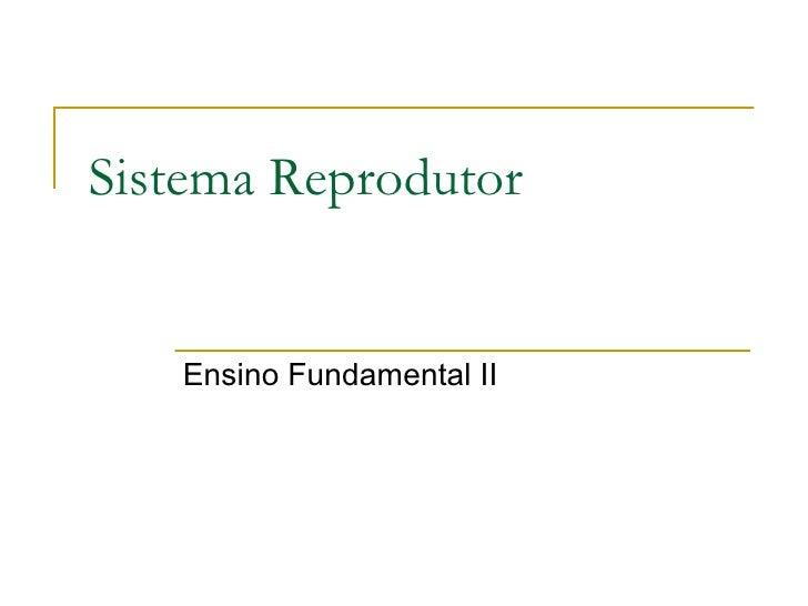 Sistema Reprodutor  Ensino Fundamental II